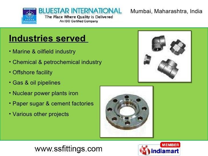 Industries served  <ul><li>Marine & oilfield industry </li></ul><ul><li>Chemical & petrochemical industry </li></ul><ul><l...