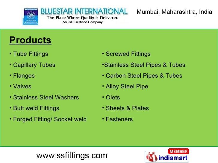 Products <ul><li>Tube Fittings </li></ul><ul><li>Capillary Tubes </li></ul><ul><li>Flanges </li></ul><ul><li>Valves  </li>...