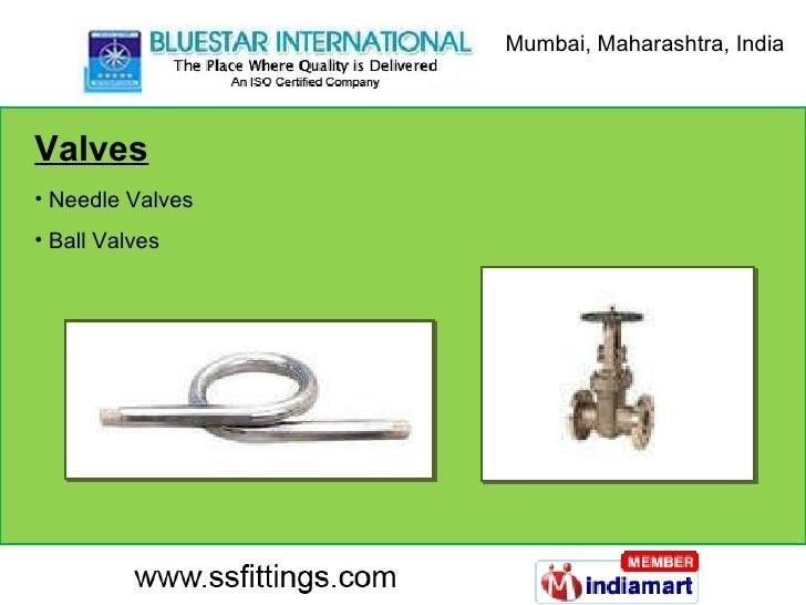 Valves <ul><li>Needle Valves </li></ul><ul><li>Ball Valves </li></ul>Mumbai, Maharashtra, India