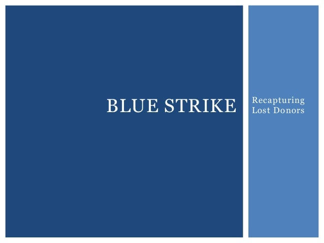BLUE STRIKE  Recapturing Lost Donors