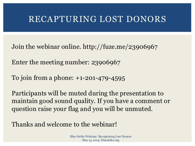 Blue Strike Webinar: Recapturing Lost Donors May 13, 2014 bluestrike.org RECAPTURING LOST DONORS Join the webinar online. ...