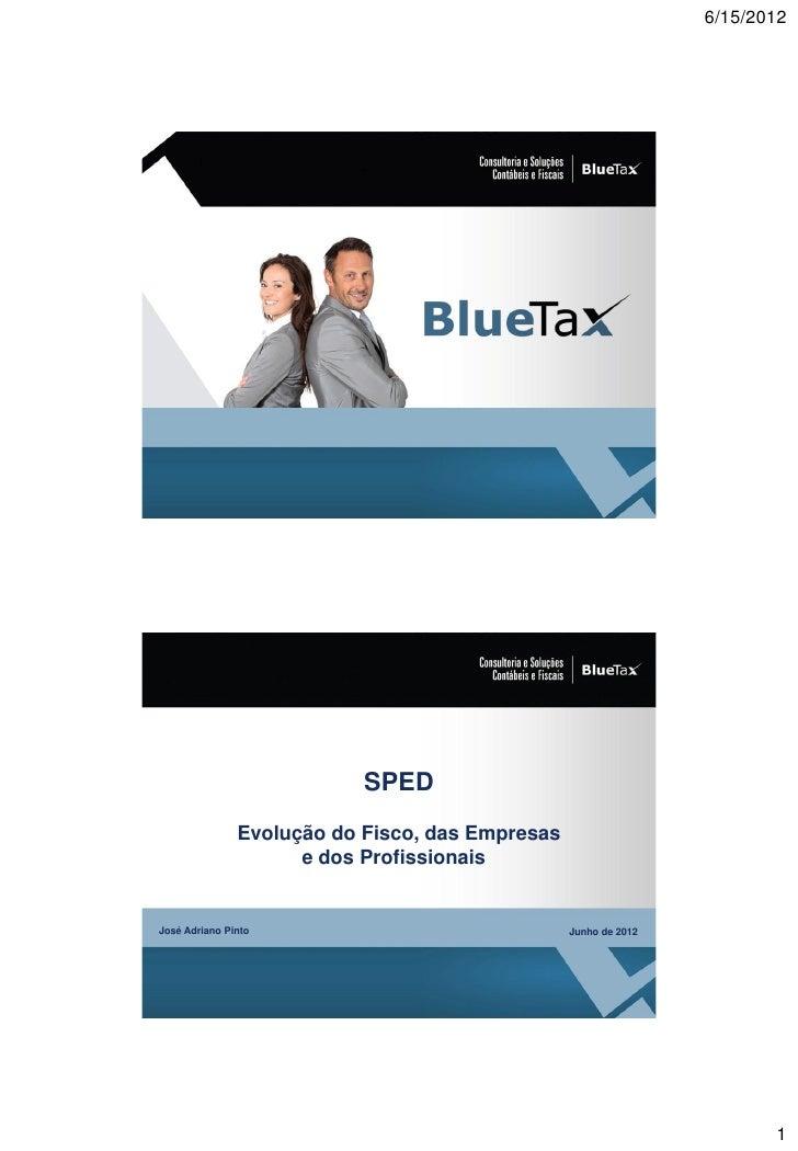 6/15/2012                           SPED               Evolução do Fisco, das Empresas                     e dos Profissio...