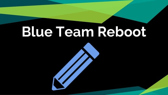 Blue Team Reboot