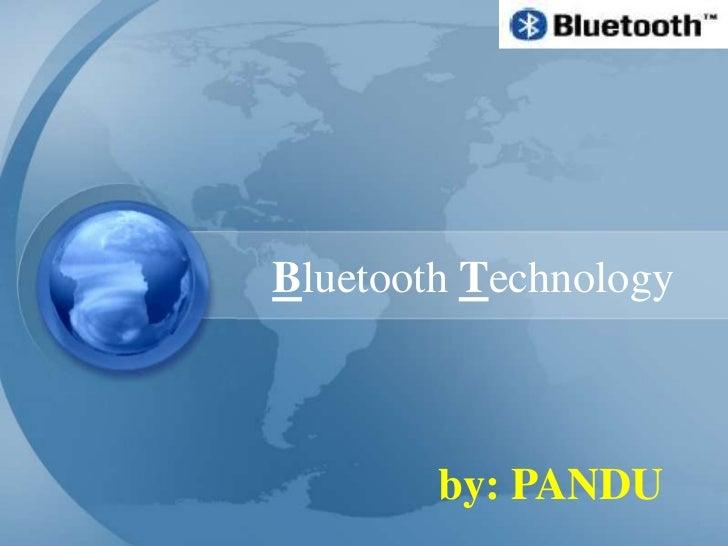 Bluetooth Technology        by: PANDU