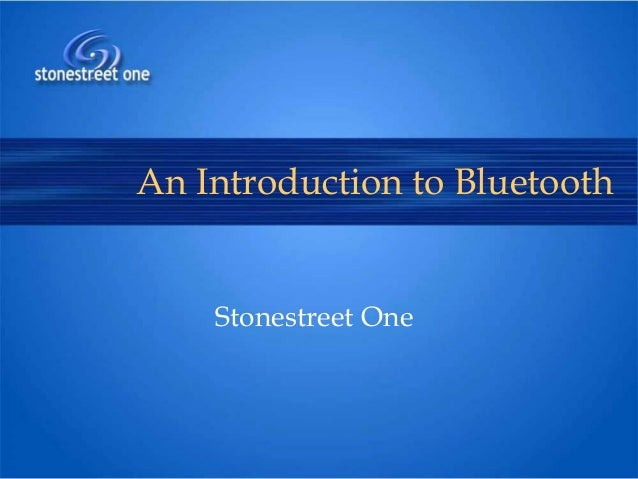 An Introduction to Bluetooth  Stonestreet One