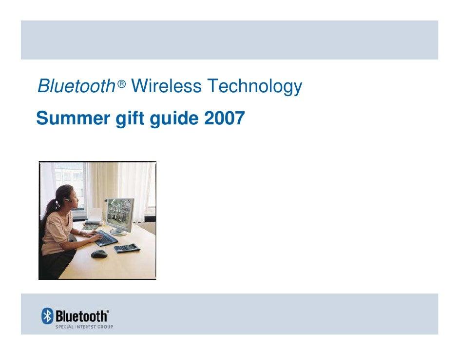 Bluetooth ® Wireless Technology Summer gift guide 2007