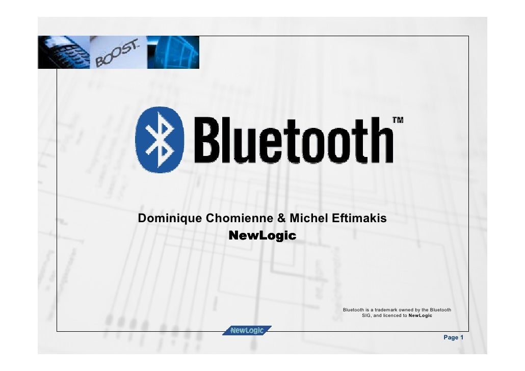 Dominique Chomienne & Michel Eftimakis             NewLogic                               Bluetooth is a trademark owned b...