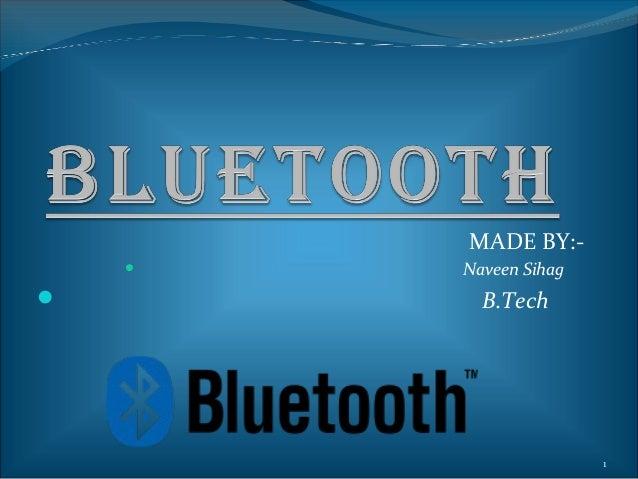 MADE BY:-       Naveen Sihag         B.Tech                       1