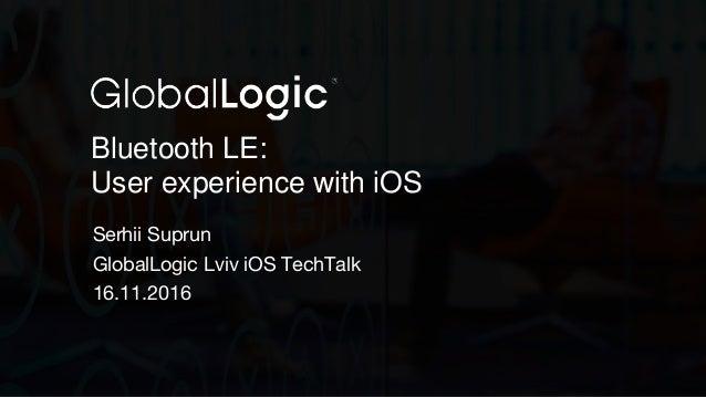 Bluetooth LE: User Experience with iOS Slide 2