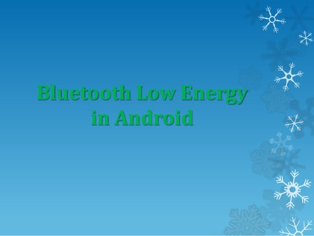 Bluetooth Low Energy in Android