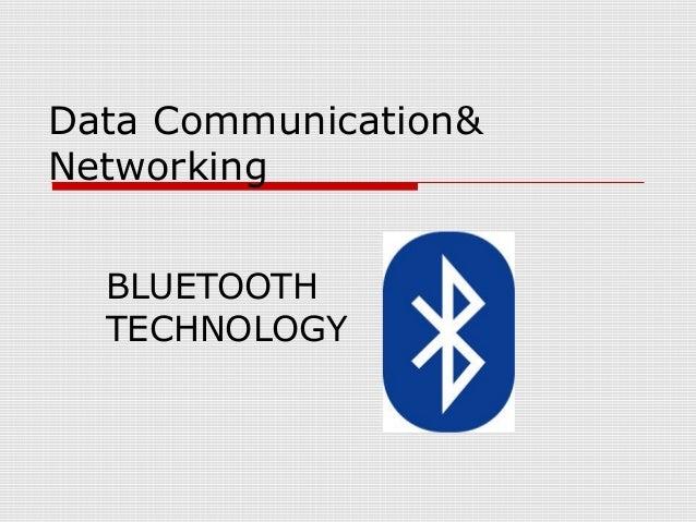 Data Communication& Networking BLUETOOTH TECHNOLOGY