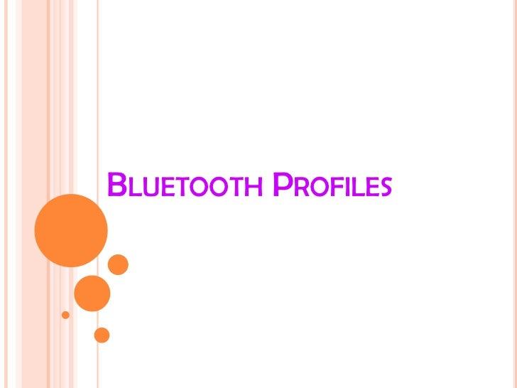 Bluetooth Profiles<br />