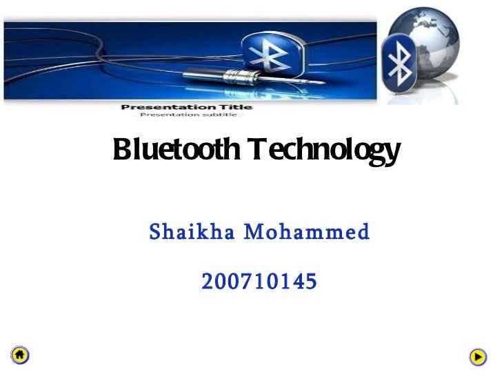 Bluetooth Technology  Shaikha Mohammed 200710145