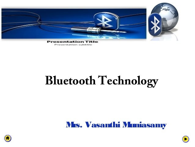 Bluetooth Technology M Vasanthi M rs. uniasamy