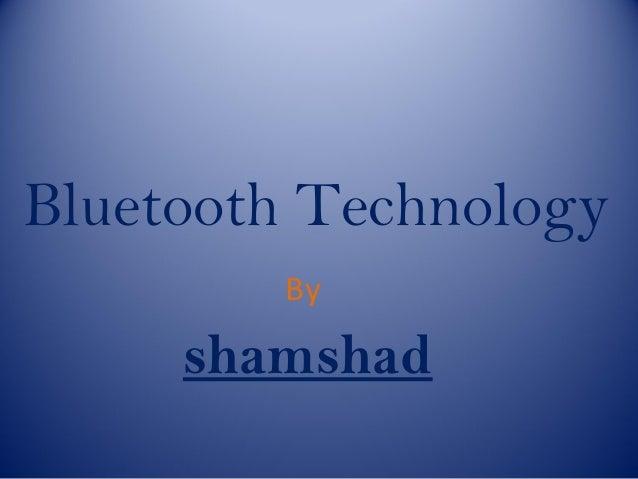 By shamshad Bluetooth Technology