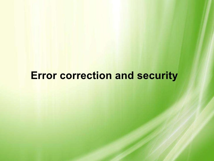 Error correction and security