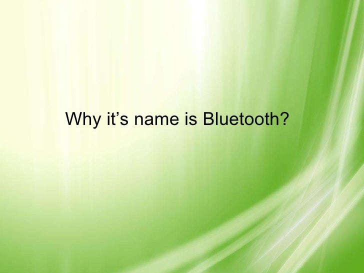Why it's name is Bluetooth?