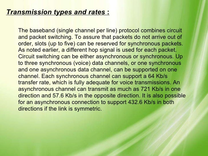 Transmission types and rates  : The baseband (single channel per line) protocol combines circuit and packet switching. To ...