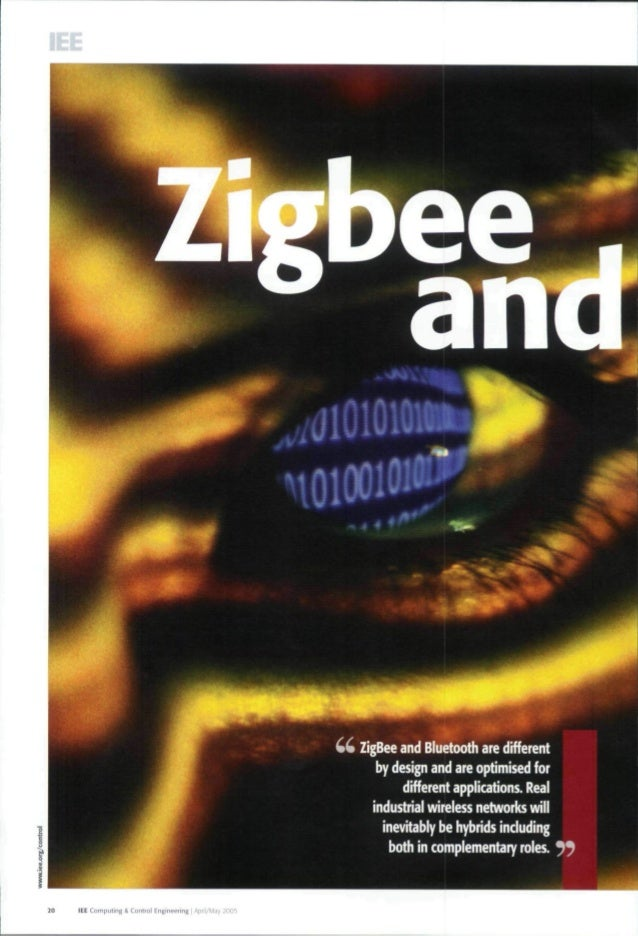 4 4 ZigBee and Bluetooth are different by design and are optimised for different applications. Real industrial wireless ne...