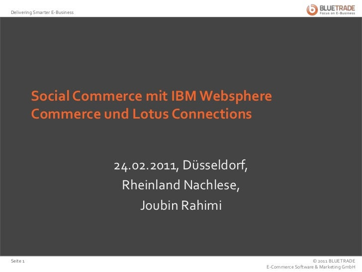 Social Commerce mit IBM Websphere Commerce und Lotus Connections<br />24.02.2011, Düsseldorf, <br />Rheinland Nachlese, <b...