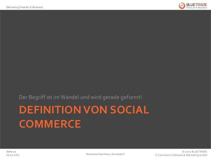 Definition von Social Commerce<br />Der Begriff ist im Wandel und wird gerade geformt!<br />Rheinland Nachlese, Düsseldorf...
