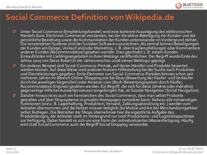 Social Commerce Definition von Wikipedia.de <br />Unter Social Commerce (Empfehlungshandel) wird eine konkrete Ausprägung ...