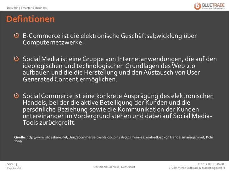 Defintionen<br />E-Commerce ist die elektronische Geschäftsabwicklung über Computernetzwerke.<br />SocialMedia ist eine Gr...