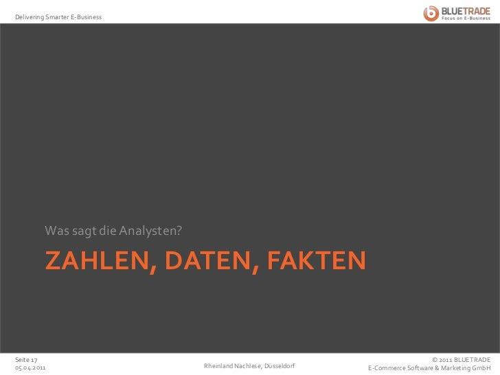 Zahlen, Daten, Fakten<br />Was sagt die Analysten?<br />Rheinland Nachlese, Düsseldorf<br />25.02.2011<br />Seite 17<br />