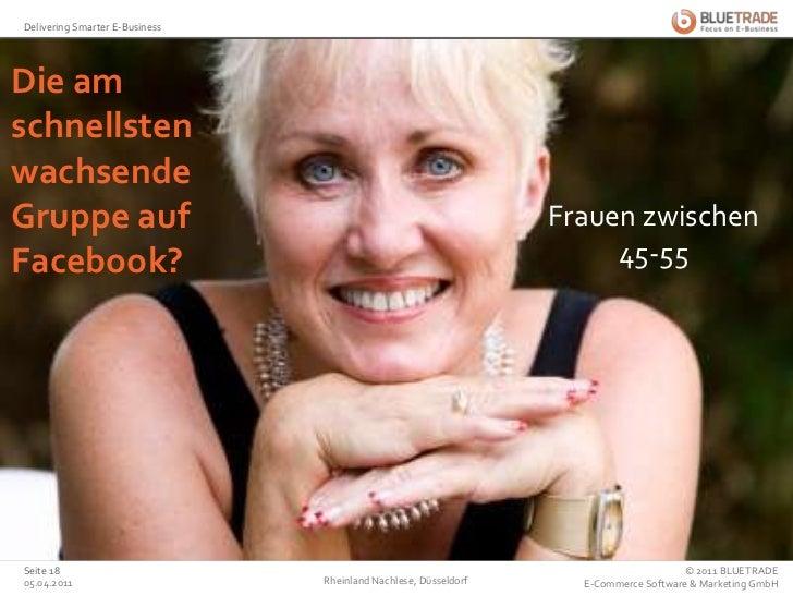 Die am schnellstenwachsendeGruppe auf Facebook?<br />Frauen zwischen45-55<br />25.02.2011<br />Rheinland Nachlese, Düsseld...