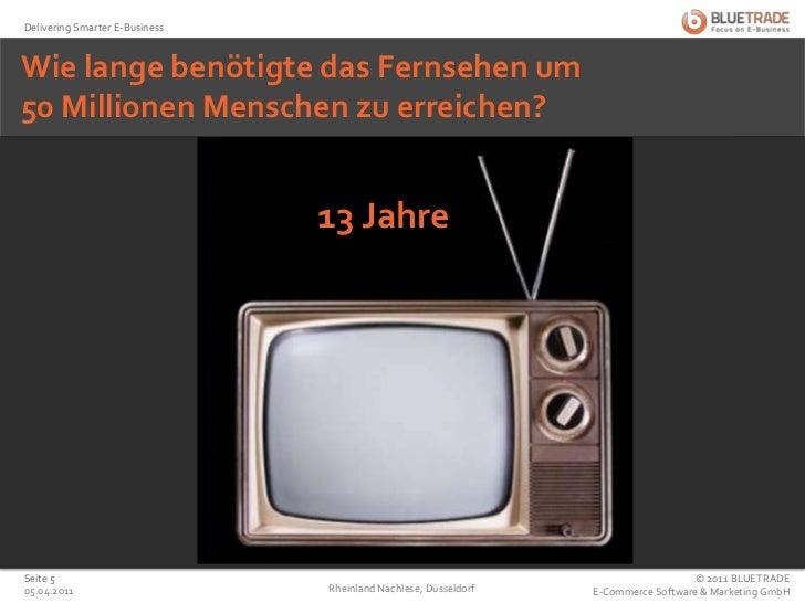 13 Jahre<br />Wie lange benötigte das Fernsehen um50 Millionen Menschen zu erreichen?<br />13 Jahre<br />25.02.2011<br />R...