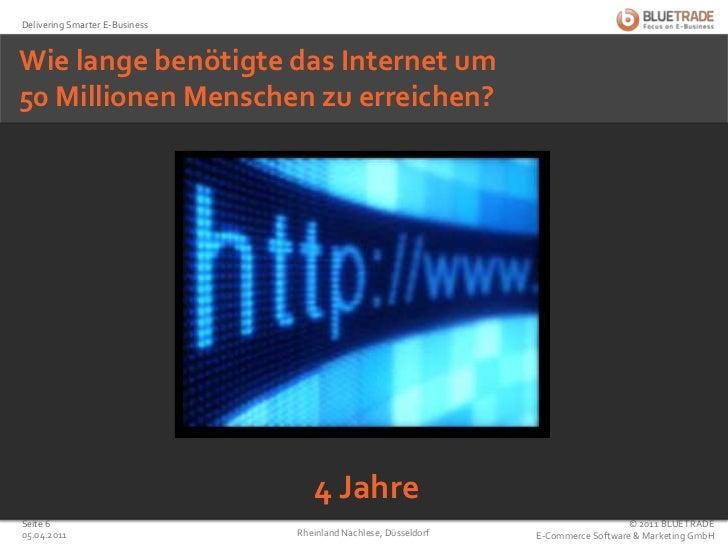 Wie lange benötigte das Internet um50 Millionen Menschen zu erreichen?<br />4 Jahre<br />25.02.2011<br />Rheinland Nachles...