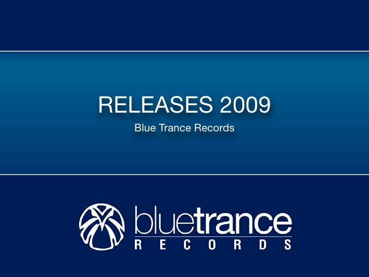 RELEASES 2009   Blue Trance Records