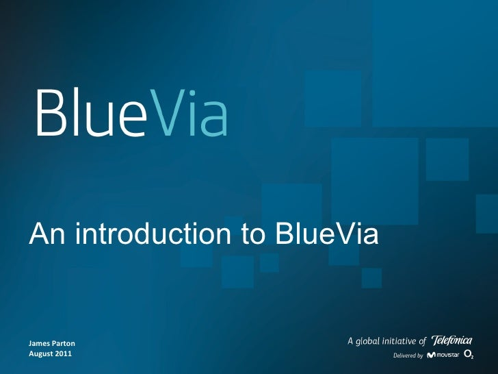 James Parton August 2011 An introduction to BlueVia