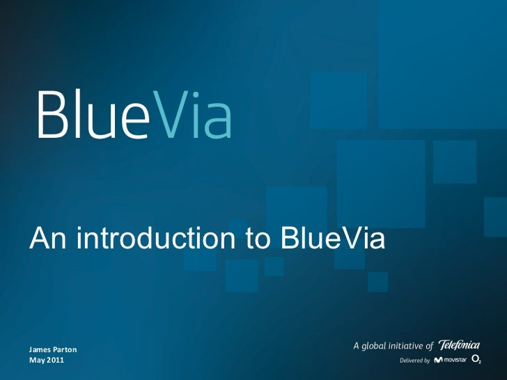 James Parton May 2011 An introduction to BlueVia