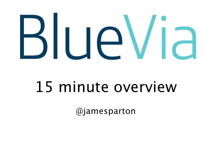 15 minute overview     @jamesparton