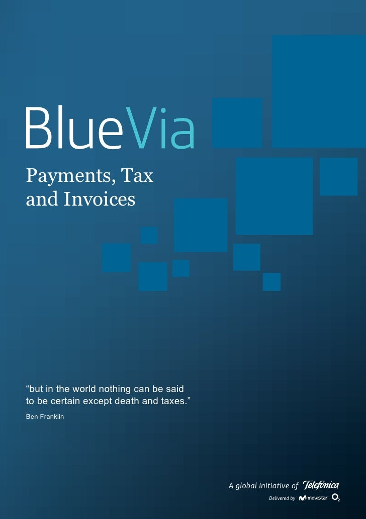 "Payments, Taxand Invoices""but in the world nothing can be saidto be certain except death and taxes.""Ben Franklin          ..."