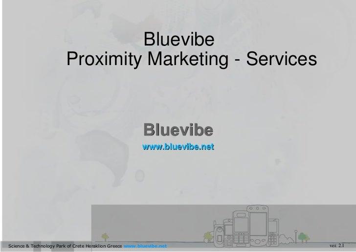 BluevibeProximity Marketing - Services<br />Bluevibe<br />www.bluevibe.net<br />