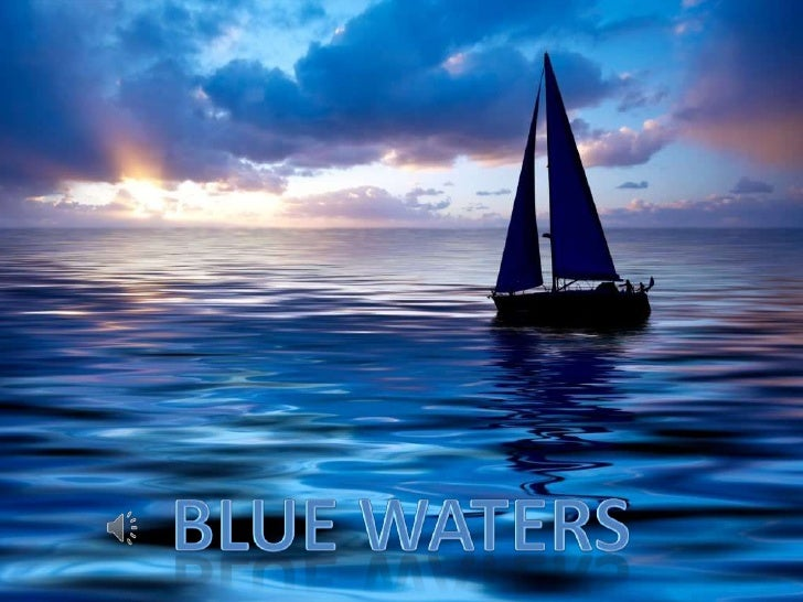 BLUE WATERS<br />