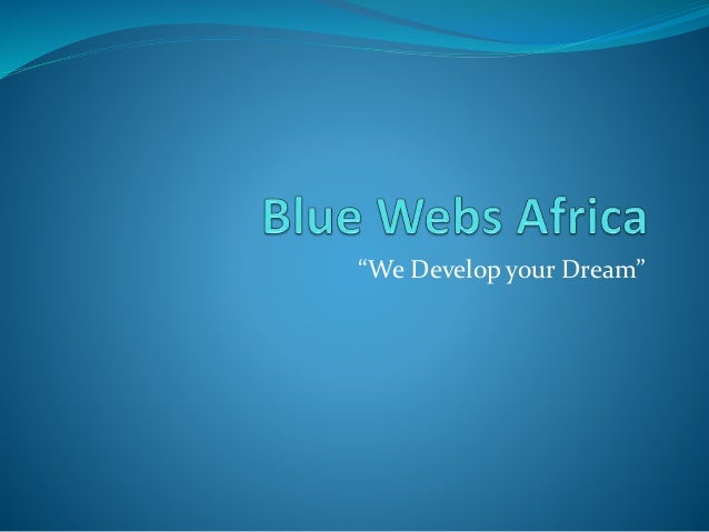 """We Develop your Dream"""