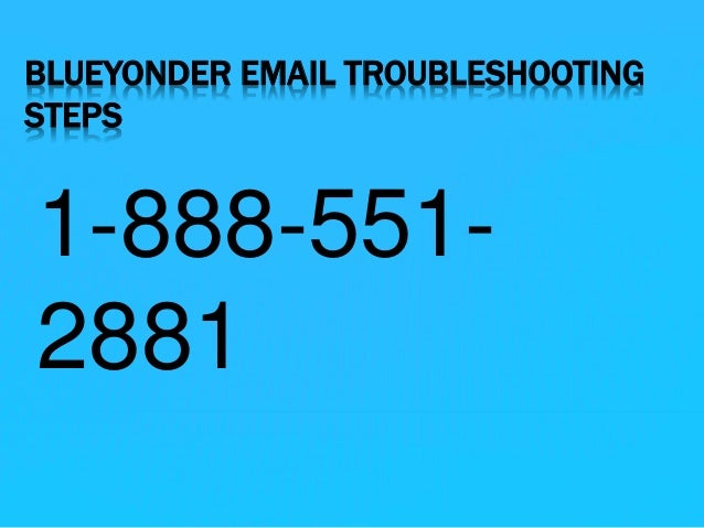 BLUEYONDER EMAIL TROUBLESHOOTING STEPS 1-888-551- 2881