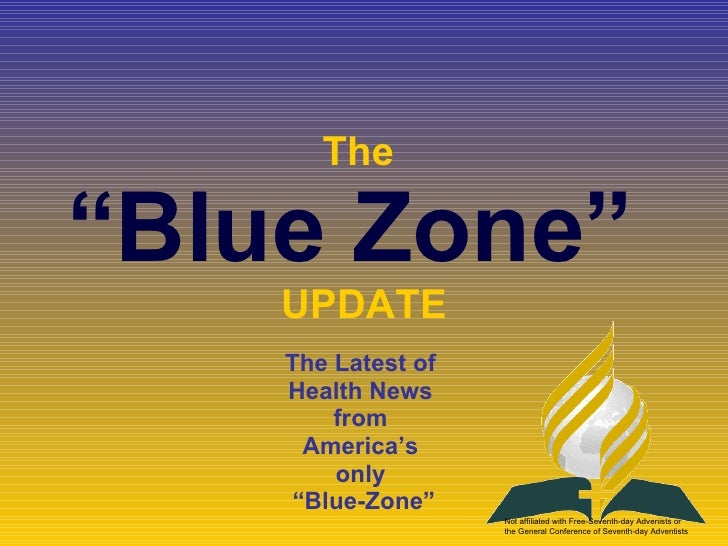 """The  """"Blue Zone""""  UPDATE The Latest of  Health News  from  America's  only  """" Blue-Zone"""" Not affiliated with Free-Seventh-..."""