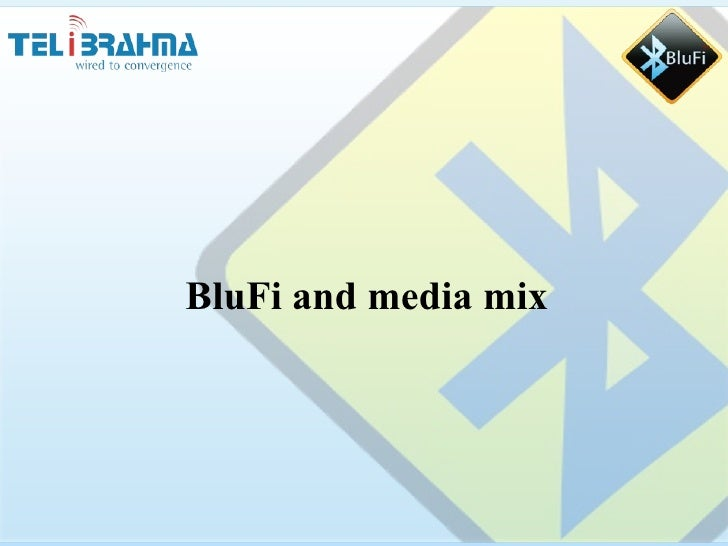BluFi and media mix