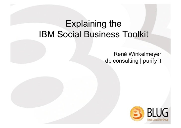 Explaining theIBM Social Business Toolkit                   René Winkelmeyer                dp consulting | purify it