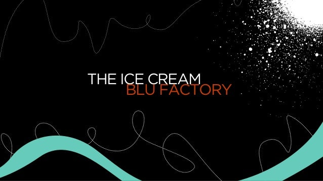 THE ICE CREAM BLU FACTORY