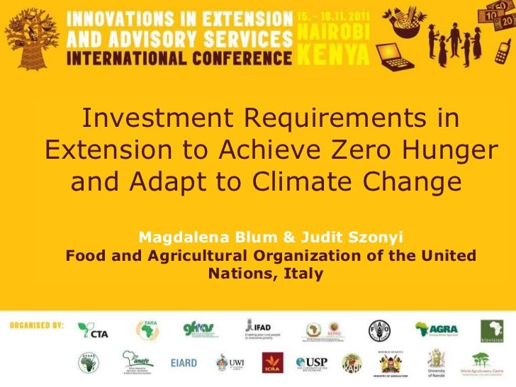 Investment Requirements in Extension to Achieve Zero Hunger and Adapt to Climate Change  Magdalena Blum & Judit Szonyi Foo...