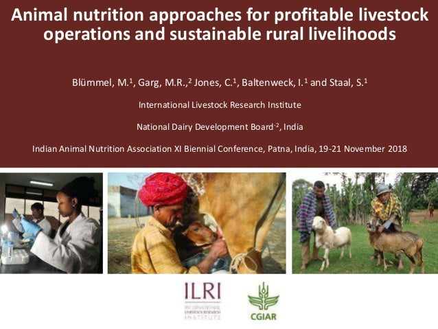 Animal nutrition approaches for profitable livestock operations and sustainable rural livelihoods Blümmel, M.1, Garg, M.R....