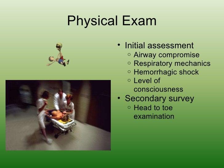 Physical Exam <ul><ul><li>Initial assessment </li></ul></ul><ul><ul><ul><li>Airway compromise </li></ul></ul></ul><ul><ul>...