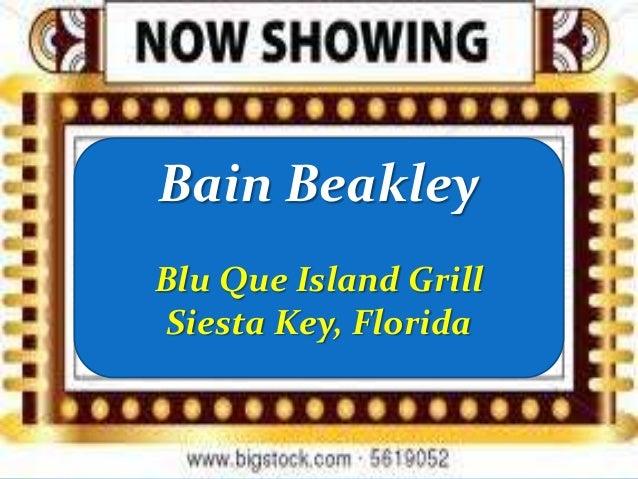 Bain Beakley Blu Que Island Grill Siesta Key, Florida