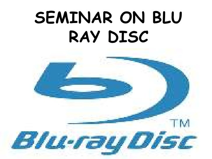 SEMINAR ON BLU RAY DISC<br />