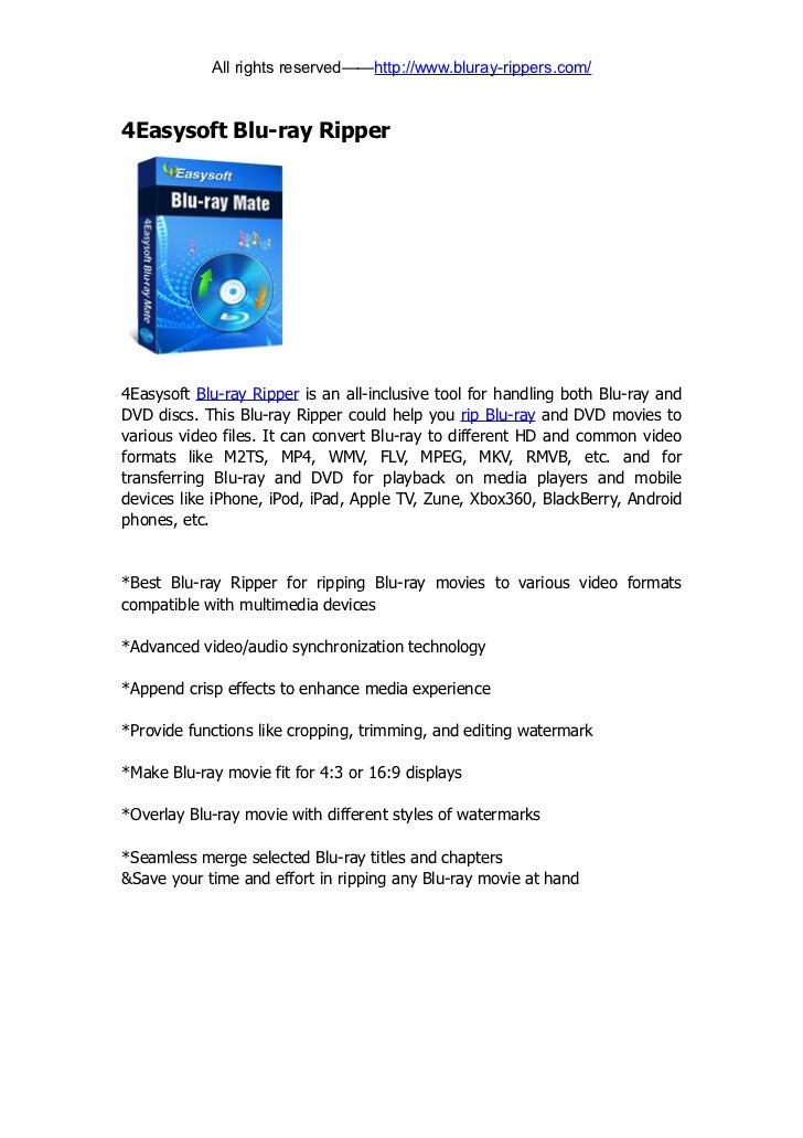 All rights reserved——http://www.bluray-rippers.com/4Easysoft Blu-ray Ripper4Easysoft Blu-ray Ripper is an all-inclusive to...